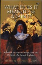 Josephine Laffin WHAT DOES IT MEAN TO BE A SAINT? REFLECTIONS ON MARY MACKILLOP,