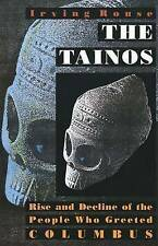 The Tainos: Rise and Decline of the People Who Greeted Columbus by Irving Rouse