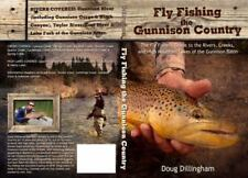 Fly Fishing the Gunnison Country Guide to Rivers, Creeks & Lakes (2016)