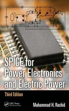 SPICE for Power Electronics and Electric Power by Muhammad H. Rashid