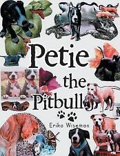 Petie the Pitbull by Erika Wiseman (2014, Paperback)