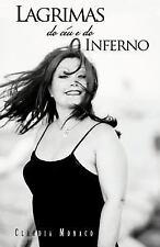 Lagrimas Do CéU e Do Inferno by Claudia Monaco (2012, Paperback)