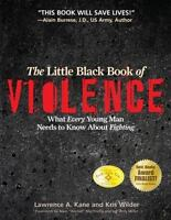 The Little Black Book of Violence : What Every Young Man Needs to Know about...