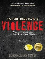 The Little Black Book of Violence: What Every Young Man Needs to Know about Figh