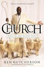 CHURCH WHAT WE ARE MEANT TO BE By Ken Hutcherson - Hardcover NEW