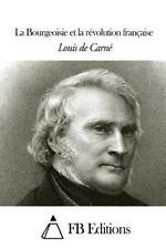 La Bourgeoisie et la Révolution Française by Louis de Carné (2014, Paperback)