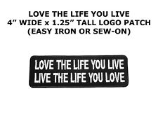 Love the life you Funny Saying Vest Patch Motorcycle Biker Outlaw Patch Club