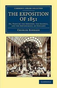 The Exposition of 1851: Or, Views of the Industry, the Science, and the Governme