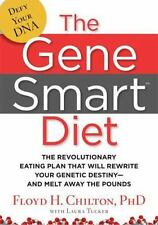 The Gene Smart Diet: The Revolutionary Eating Plan That Will Rewrite Your Geneti