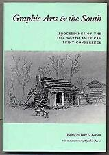 Graphic Arts and the South : Proceedings of the 1990 North American Print Confer