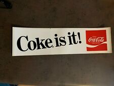 Vintage Coca-Cola Coke Car Bumper Sticker Coke is it!