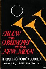 CATHOLIC BOOK    BLEW THE TRUMPET AT THE NEW MOON  BY DANIEL DURKEN, O.S.B.