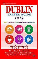 Dublin Travel Guide 2014 : Shops, Restaurants, Arts, Entertainment and...