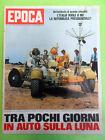 RIVISTA EPOCA N°1087.25 LUGLIO 1971.AUTO SULLA LUNA-WALTER BONATTI-MOTO AGOSTINI