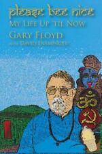 Please Bee Nice : My Life up 'Til Now : A Gary Floyd Memoir: By Floyd, Gary E...