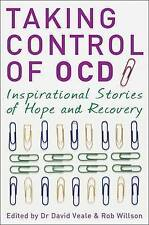 Taking Control of OCD: Inspirational Stories of , Rob Willson, David Veale, New