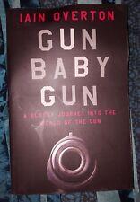 GUN BABY GUN by IAIN OVERTON-CANNONGATE-P/B-UK POST £3.25*PROOF*