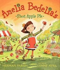 Amelia Bedelia's First Apple Pie: By Herman Parish