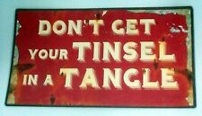 """Don'T Get Your Tinsel In A Tangle "" Funny Christmas Print But Anytime"