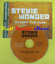 CD Singolo STEVIE WONDER So what the fuss 2005 PROMO eu MOTOWN no lp mc dvd(S12)