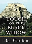 Touch of the Black Widow by Carlton, Bea