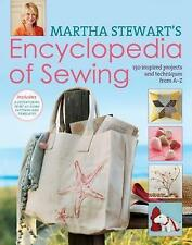 Martha Stewart's Encyclopedia of Sewing and Fabric Crafts: Basic Techniques Plus