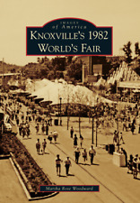 Knoxville's 1982 World's Fair [Images of America] [TN] [Arcadia Publishing]