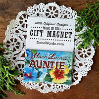 DecoWords Fridge MAGNET * MUCH LOVED AUNTIE * Cute little Gift USA New in Pkg