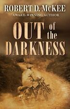 OUT OF THE DARKNESS - MCKEE, ROBERT - NEW HARDCOVER BOOK