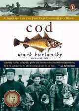 Cod : A Biography of the Fish That Changed the World by Mark Kurlansky (1998,...