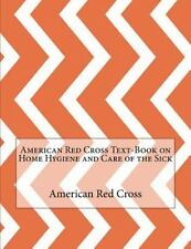 American Red Cross Text-Book on Home Hygiene and Care of the Sick by American...