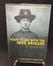 Four Years with the Iron Brigade - The daily journal of a Union Soldier