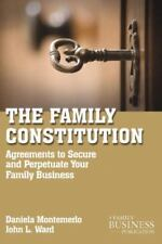 The Family Constitution: Agreements to Secure and Perpetuate Your Family and You
