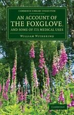 An Account of the Foxglove, and Some of Its Medical Uses : With Practical...