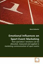 Emotional Influences on Sport Event Marketing, Kiebacher, Maria 9783639129373,,