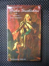 Wahre Geschichten Um August Den Starken - Dieter Nadolski