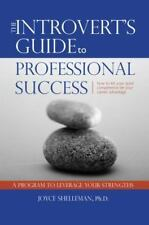 The Introvert's Guide To Professional Success: How To Let Your Quiet Competen...