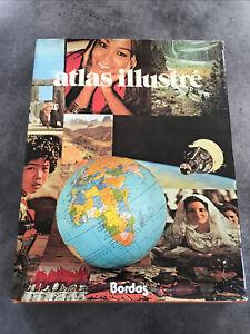 LIVRE ATLAS ILLUSTRÉ Ed. Bordas 1976 Pierre Serryn Renée Blasselle + Jaquette