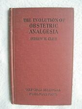 The Evolution Of Obstetric Analgesia Andrew M. Claye 1939   Oxford
