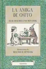 LA AMIGA DE OSITO/ LITTLE BEAR'S FRIEND - MINARIK, ELSE HOLMELUND/ SENDAK, MAURI