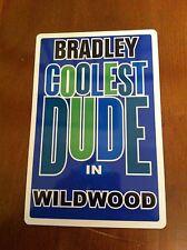 BRADLEY Coolest Dude In Wildwood New Jersey Personalized Wall Door Sign BRAD NJ