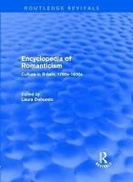 Encyclopedia of Romanticism (Routledge Revivals): Culture in Britain, 1780s-1830