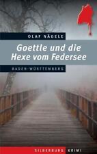 Goettle und die Hexe vom Federsee von Olaf Nägele (2016) NEU