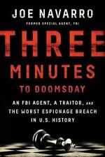 Three Minutes to Doomsday : An Agent, a Traitor, and the Worst Espionage...