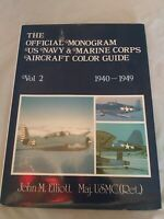 The Official Monogram US Navy & Marine Corps Aircraft Color Guide Vol 2 1940-49