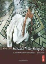 The Complete Guide to Professional Wedding Photography: Creating a More Profit,
