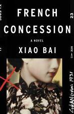 French Concession: A Novel, Xiao Bai, Good Condition, Book