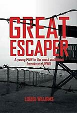 Great Escaper: The True Story of John 'Willy' Williams by Williams, Louise