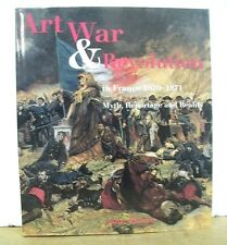 Art War and Revolution in France 1870-1871 - Myth, Reportage and Reality HB/DJ
