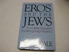Eros and the Jews: From Biblical Israel to Contemporary America BY DAVID BIALE
